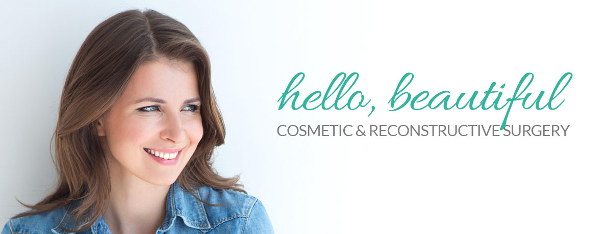 Brunette Woman Wearing a blue shirt. Text reads Hello, Beautiful with Cosmetic & reconstructive Surgery Under